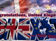 BREXIT – Congratulations, United Kingdom!